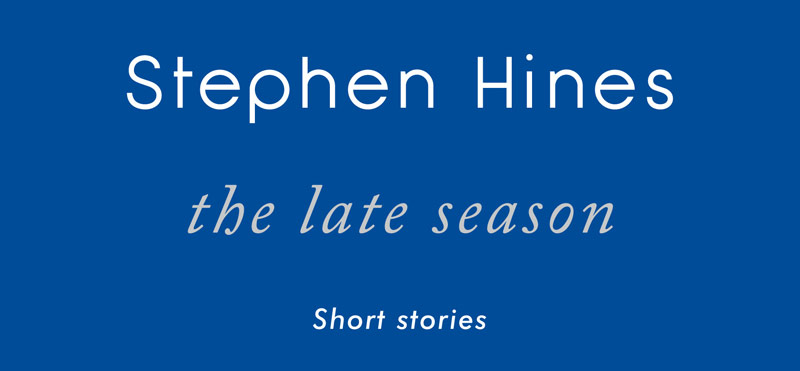 Stephen Hines - The Late Season - Tangerine Press