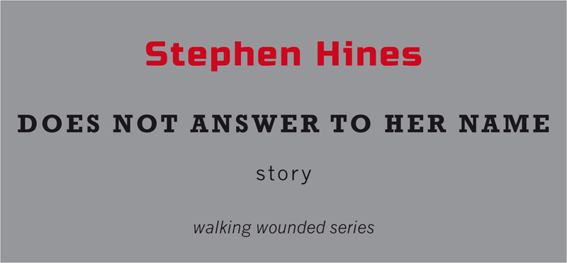 Stephen Hines - Does Not Answer to Her Name - Tangerine Press
