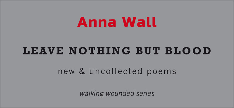 Anna Wall - Leave Nothing But Blood - Tangerine Press